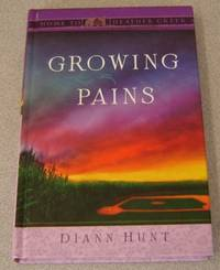 Growing Pains (Home to Heather Creek Ser.) by  Diann Hunt - First Edition - 2010 - from Books of Paradise (SKU: R8297)