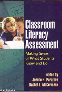 Classroom Literary Assessment: Making Sense of What Students Know and Do