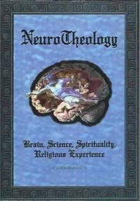 NeuroTheology__Brain, Science, Spirituality, Religious Experience
