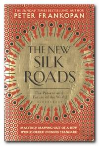 image of The New Silk Roads The Present and Future of the World