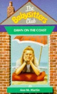 Dawn on the Coast (Babysitters Club) by Ann M. Martin - 1991
