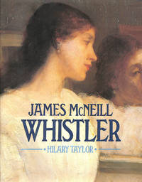 James McNeill Whistler by  Hilary Taylor - Hardcover - 1978-09-01 - from M Godding Books Ltd (SKU: 155203)
