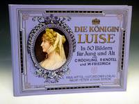 image of Die Konigin Luise in 50 Bildern Fur Jung und Alt  (Queen Luise in 50 pictures for young and old)