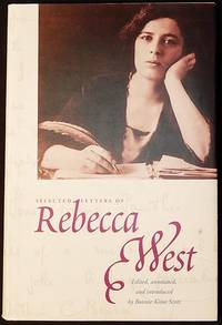 image of Selected Letters of Rebecca West; edited, annotated, and introduced by Bonnie Kime Scott