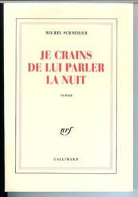 Je Crains De Lui Parler La Nuit: Roman (French Edition)