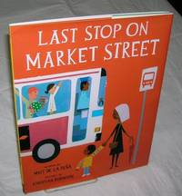 LAST STOP ON MARKET STREET by  Matt De La Pena - Hardcover - 5th Printing - 2015 - from Windy Hill Books and Biblio.com