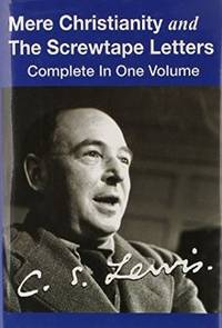 Mere Christianity and The Screwtape Letters (Complete In One Volume)