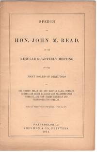 Speech of Hon. John M. Read, at the regular quarterly meeting of the Joint Board of Directors of the United Delaware and Raritan Canal Company, Camden and Amboy Railroad and Transportation Company, and New Jersey Railroad and Transportation Company held at Trenton on Thursday, April 20, 1871