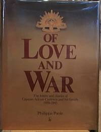 image of Of Love and War; the Letters and Diaries of Captain Adrian Curlewis and His Family 1939 - 1945