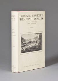 Colonel Hawker's Shooting Diaries. Edited with an Introduction by Eric Parker