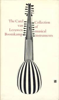 Descriptive Catalogue of The Carel Van Leeuwen Boomkamp Collection of Musical Instruments