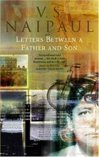 image of Letters Between a Father and Son : Early Correspondence Between V.S.Naipaul and Family