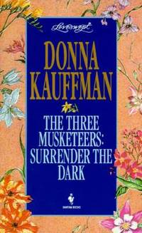 The Three Musketeers : Surrender the Dark by Donna Kauffman - Paperback - 1995 - from ThriftBooks (SKU: G0553444719I5N00)