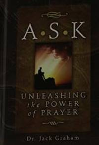 A S K - Unleashing the Power of Prayer
