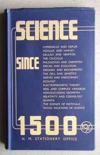 Science Since 1500. A Short History of Mathematics, Physics, Chemistry, Biology.