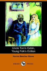image of Uncle Tom's Cabin, Young Folks' Edition (Illustrated Edition) (Dodo Press)
