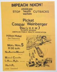 image of Impeach Nixon... Picket Caspar Weinberger [handbill]