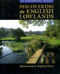 Discovering the English Lowlands: 42 Historical Routes