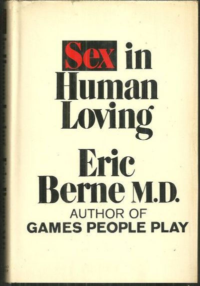 SEX IN HUMAN LOVING, Berne, Eric