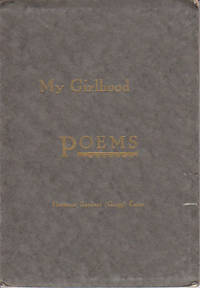 My Girlhood Poems  -  SCARCE MAINE IMPRINT by  Hortense Gardner (Gregg) Gates - Paperback - First Edition - 1931 - from Monroe Bridge Books, SNEAB Member (SKU: 005590)