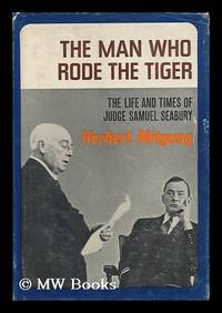 image of The Man Who Rode the Tiger : the Life and Times of Judge Samuel Seabury