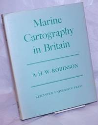 image of Marine Cartography in Britain; A History of the Sea Chart to 1855.  With a foreword by vice-Admiral Sir John Edgell, F.R.S.