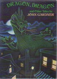 Dragon, Dragon by  John.  (Illustrated  by Charles Shields.) GARDNER - First edition - 1974 - from Sawtooth Books (SKU: 25467)