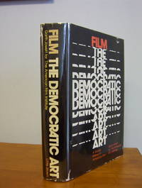 Film, the Democratic Art by  Garth For The American Film Institute Jowett - 1st - 1976 - from Pages Past Books and Biblio.com