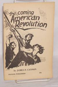 The coming American revolution. Theses on the American revolution, adopted by the twelfth national convention of the Socialist Workers Party