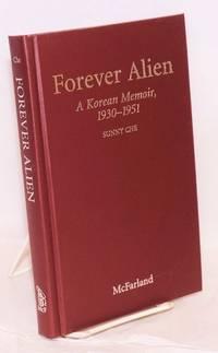Forever alien; a Korean memoir, 1930-1951