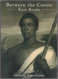 Between the Covers Rare Books: Catalog 145 African-Americana