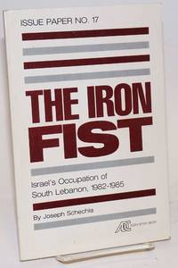 The iron fist Israel's occupation of South Lebanon, 1982-1985