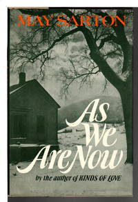 AS WE ARE NOW. by  May Sarton - Hardcover - (1973.) - from Bookfever.com, IOBA (SKU: 63317)