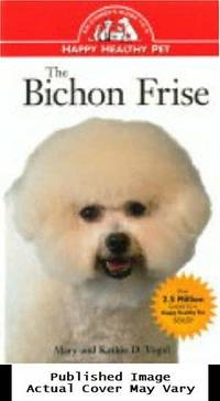 image of The Bichon Frise: An Owner's Guide to a Happy Healthy Pet