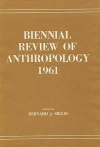 Biennial Review of Anthropology 1961 by  ed  Bernard J. - First Edition - 1961 - from Blue Jacket Books and Biblio.com