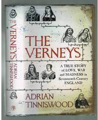 The Verneys : A True Story of Love, War and Madness in Seventeenth-Century England