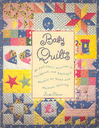 Baby Quilts: 30 Full-Color Patterns in Patchwork and Applique, Worked by Hand and Machine Quilting