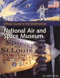 Official Guide to the Smithsonian National Air and Space Museum by  David A Romanowski - Paperback - 2002 - from Klondyke (SKU: 00173880)