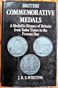 British Commemorative Medals. A Medallic History of Britain from Tudor Times to the Present Day.