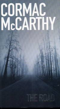 The Road  --  Signed British Edition by McCarthy, Cormac - 2006