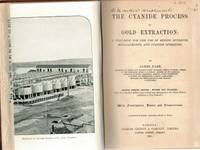 image of THE CYANIDE PROCESS OF GOLD EXTRACTION. A Textbook for the Use of Mining Students, Metallurgists and Cyanide Operators