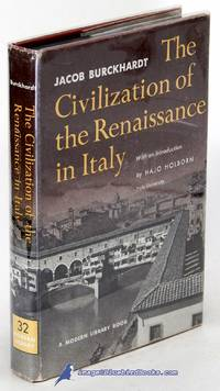 The Civilization of the Renaissance in Italy (Modern Library #32.4)