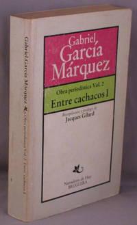 ENTRE CACHACOS I.  Obra periodistica vol. 2.  [One of six volumes] by Garcia Marquez, Gabriel