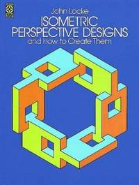 image of Isometric Perspective Designs and How to Create Them (Dover Pictorial Archive)