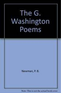 THE G. WASHINGTON POEMS by P. B Newman - Paperback - 1986 - from Atlanta Vintage Books (SKU: 26662)