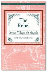 The Rebel. Edited and introduced by Clara Lomas by  Leonor Villegas de MAGNÓN - Paperback - First Edition - 1994 - from Lorne Bair Rare Books and Biblio.com