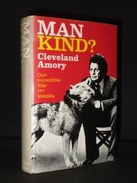 Man Kind?: Our Incredible War on Wildlife [SIGNED]