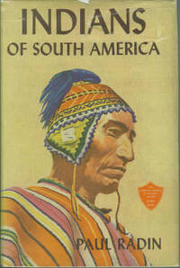 Indians of South America by  Paul Radin - 1st Edition - 1942 - from Chris Hartmann, Bookseller and Biblio.com