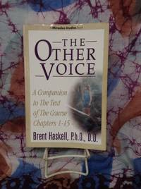 Other Voice, The; A Companion to the Text of The Course Chapters 1-15 (Miracles Studies Book)