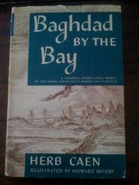 Baghdad By The Bay - A Colorful, Entertaining, Profile of Life, People, and Places in Modern San Francisco